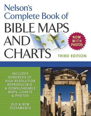 Nelson's Complete Book of Bible Maps and Charts, 3rd Edition (Paperback)
