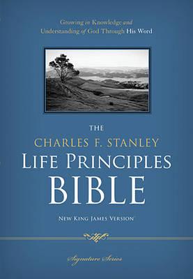 NKJV, The Charles F. Stanley Life Principles Bible, Hardcover (Hardback)