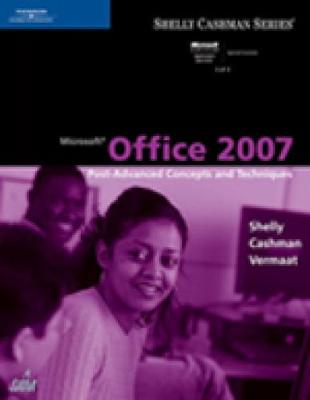 Microsoft (R) Office 2007: Post-Advanced Concepts and Techniques (Paperback)