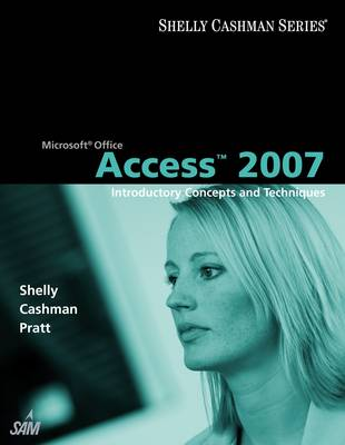 Microsoft Office Access 2007: Introductory Concepts and Techniques (Paperback)