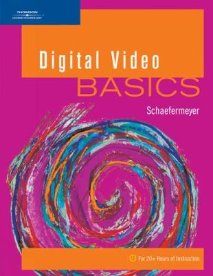 Digital Video BASICS (Spiral bound)