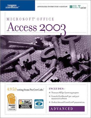 Access 2003: Advanced, 2nd Edition + Certblaster & CBT, Instructor's Edition - ILT (Spiral bound)
