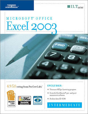 Excel 2003: Intermediate, 2nd Edition + Certblaster & CBT, Student Manual with Data - ILT (Spiral bound)