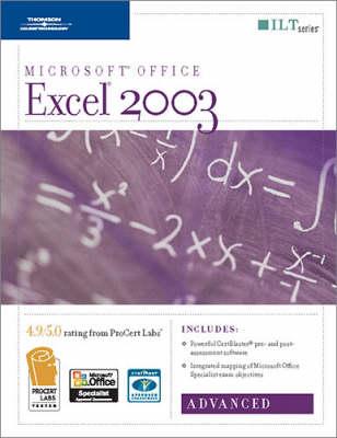 Course Ilt: Advanced and Certblaster: Excel 2003 (Spiral bound)