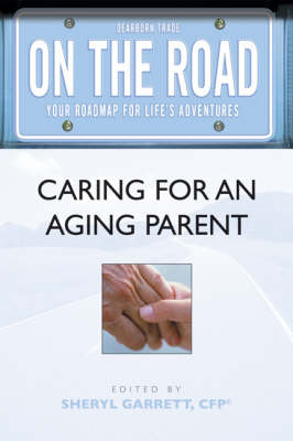 Caring for an Aging Parent - On the Road S. (Paperback)