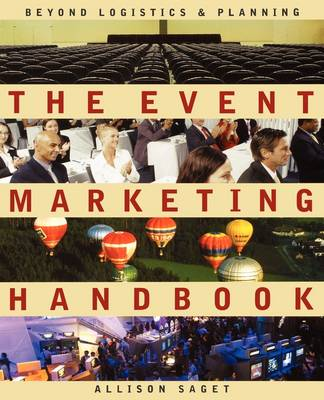 The Event Marketing Handbook: Beyond Logistics and Planning (Paperback)
