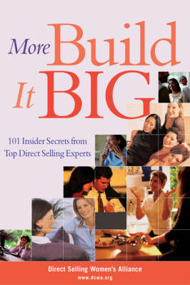 More Build it Big: 101 Insider Secrets from Top Direct Selling Experts (Paperback)