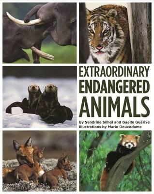 Extraordinary Endangered Animals (Hardback)