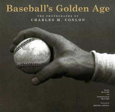 Baseball's Golden Age: The Photographs of Charles M. Conlon (Hardback)