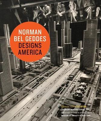 Norman Bel Geddes Designs America (Hardback)