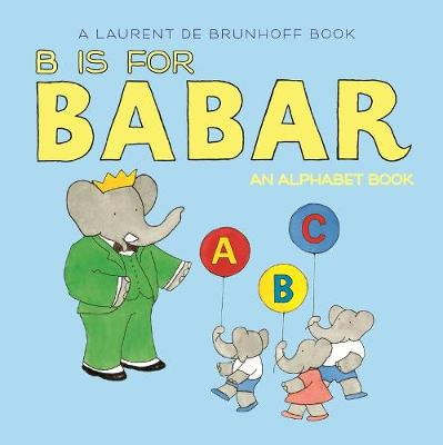 B is for Babar (Board book)