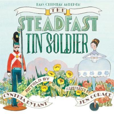 Steadfast Tin Soldier, The (Hardback)