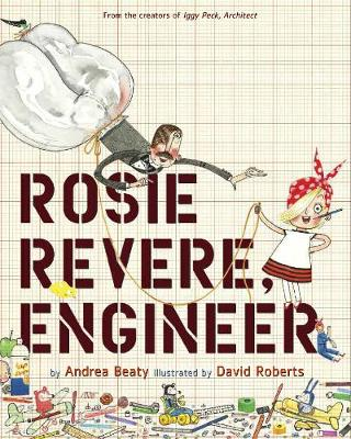 Rosie Revere, Engineer (Hardback)