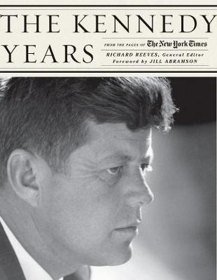 Kennedy Years: From the Pages of the New York Times (Hardback)