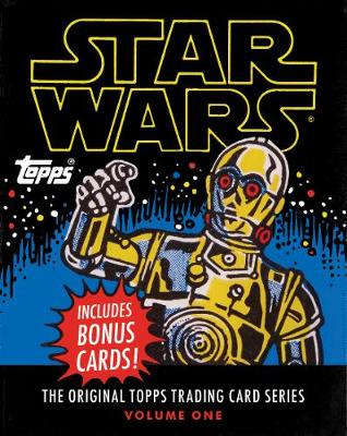 "Star Wars:The Original Topps Trading Card Series, Volume One: ""The Original Topps Trading Card Series, Volume One"" (Hardback)"