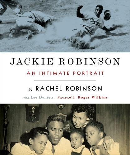 Jackie Robinson: An Intimate Portrait: An Intimate Portrait (Hardback)