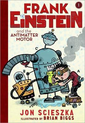 Frank Einstein and the Antimatter Motor Book 1 (Hardback)