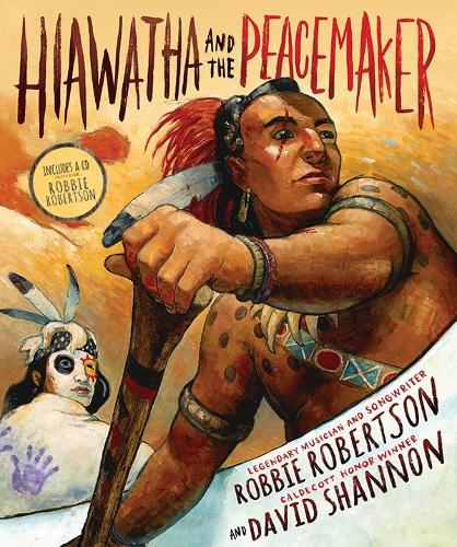 Hiawatha and the Peacemaker - includes CD (Hardback)
