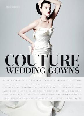 Couture Wedding Gowns (Hardback)