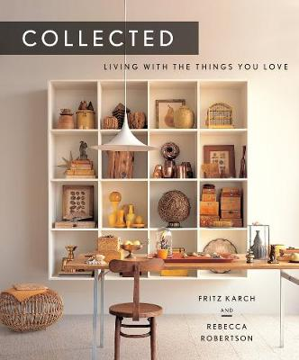Collected: Living With the Things You Love (Hardback)