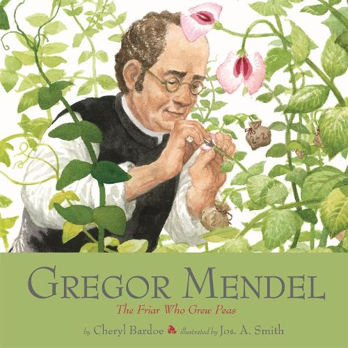 Gregor Mendel: The Friar Who Grew Peas (Paperback)
