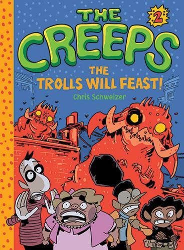The Creeps: Book 2: The Trolls Will Feast! - Creeps (Hardback)