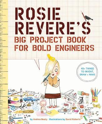 Rosie Revere's Big Project Book for Bold Engineers (Paperback)