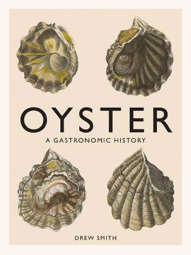 Oyster: A Gastronomic History (Hardback)