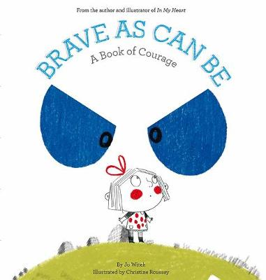 Brave As Can Be: A Book of Courage (Hardback)