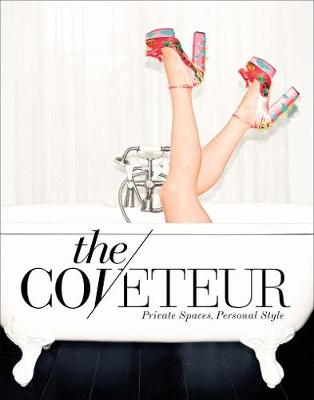 The Coveteur: Private Spaces, Personal Style (Hardback)