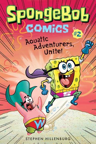 Spongebob Comics: Aquatic Adventurers, Unite! Book 2 - Spongebob Comics 2 (Paperback)