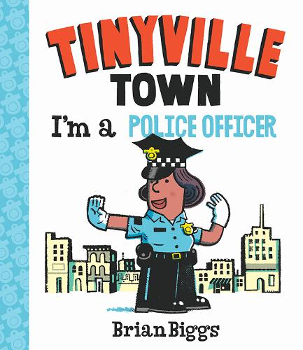 I'm a Police Officer (A Tinyville Town Book) (Board book)