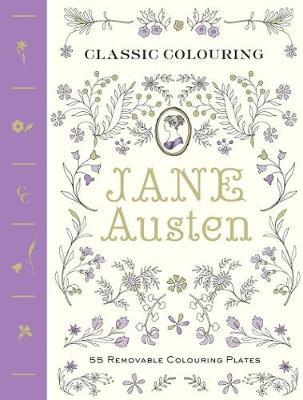 Classic Colouring: Jane Austen (Adult Colouring Book) [UK Edition]: 55 Removable Colouring Plates (Paperback)