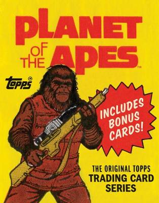 Planet of the Apes: The Original Topps Trading Card Series: The Original Topps Trading Card Series (Hardback)
