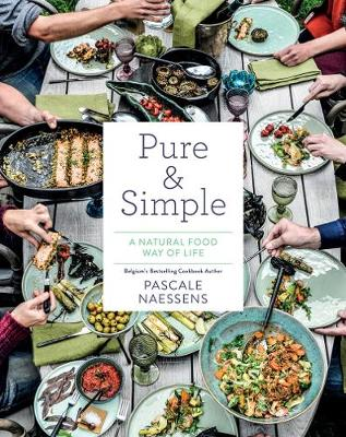 """Pure and Simple: Natural Food for Health and Happiness: """"Eat Well, Feel Great, Look Your Best"""" (Hardback)"""
