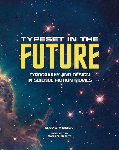 Typeset in the Future:: Typography and Design in Science Fiction Movies (Hardback)