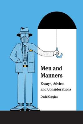 Men and Manners: Essays, Advice and Considerations (Hardback)