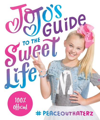 JoJo's Guide to the Sweet Life: #PeaceOutHaterz (Hardback)