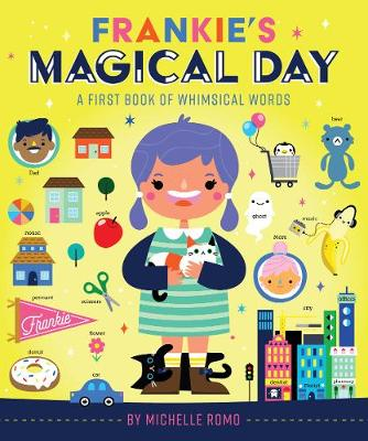 Frankie's Magical Day: A First Book of Whimsical Words (Board book)
