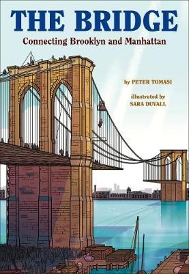 The Bridge: How the Roeblings Connected Brooklyn to New York (Hardback)