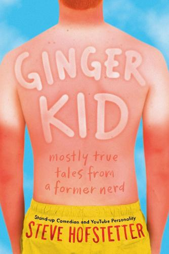 Ginger Kid: Mostly True Tales from a Former Nerd (Hardback)