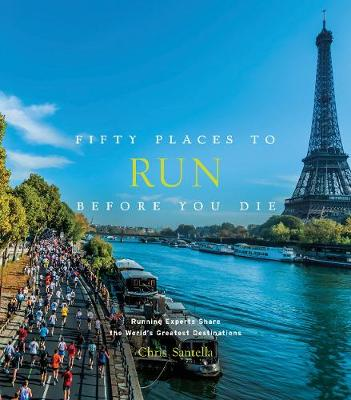Fifty Places to Run Before You Die (Hardback)