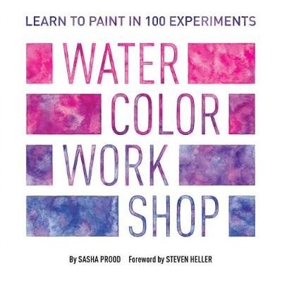 Watercolor Workshop: Learn to Paint in 100 Experiments (Paperback)