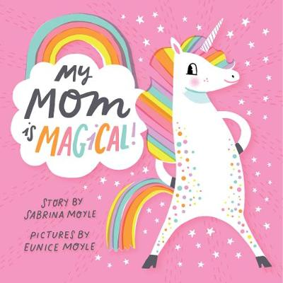 My Mom Is Magical (Board book)