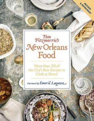 Tom Fitzmorris's New Orleans Food (Revised and Expanded Edition): More Than 250 of the City's Best Recipes to Cook at Home (Paperback)
