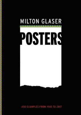 Milton Glaser Posters: 450 Examples from 1965 to 2017 (Paperback)