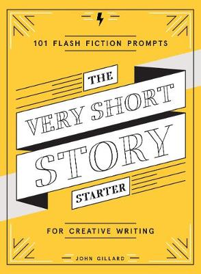 The Very Short Story Starter: 101 Flash Fiction Prompts for Creative Writing (Paperback)