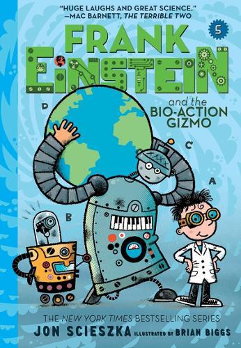 Frank Einstein and the Bio-Action Gizmo (Frank Einstein #5) (Paperback)