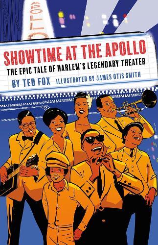 Showtime at the Apollo: Harlem's Legendary Theater (Hardback)