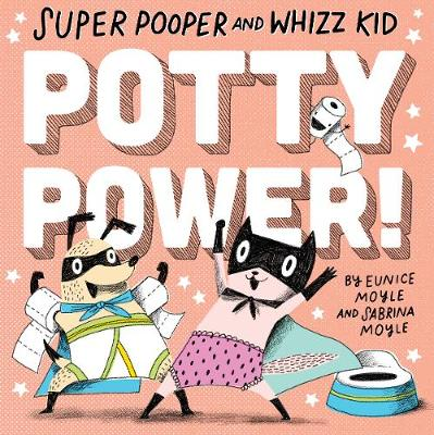 Super Pooper and Whizz Kid: Potty Power! (Board book)